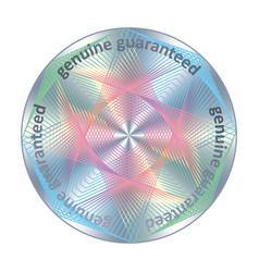 Genuine guaranteed round hologram metallic raibow vector