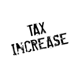 tax increase rubber stamp vector image