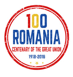 100 romania centenary of the great union sign or vector image