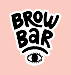 brow bar lettering quote vector image
