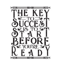 business motivation quote key to success is vector image