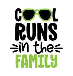 Cool runs in family - scandinavian illus vector
