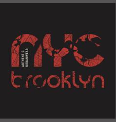 new york brooklyn t-shirt and apparel vector image vector image