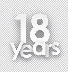 Eighteen years paper sign vector image