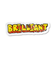 Retro distressed sticker of a brilliant cartoon vector