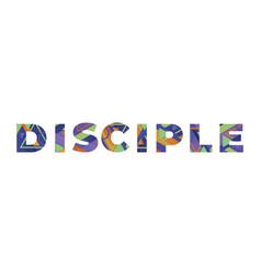 Disciple concept retro colorful word art vector