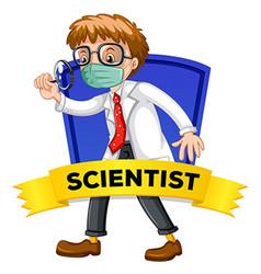 Label design with male scientist vector