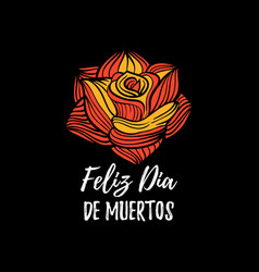 rose with feliz dia de muertos vector image