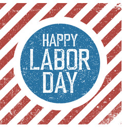 happy labor day american flag background grunge vector image vector image