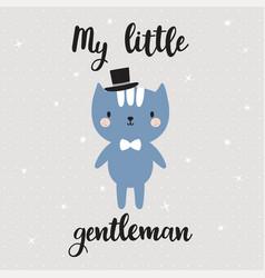 my little gentleman cute little kitty greeting vector image