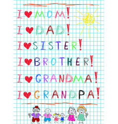 kids hand writing i love my family and drawn vector image