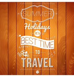 Summer holidays poster on a wooden background vector image