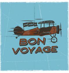 vintage airplane poster bon voyage quote biplane vector image