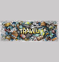 Travel hand drawn cartoon doodle vector