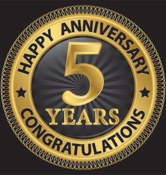 5 years happy anniversary congratulations gold vector