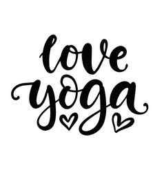 love yoga modern calligraphy hand lettering vector image