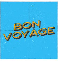 vintage airplane poster bon voyage quote graphic vector image