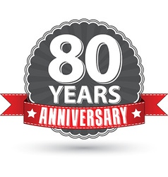 Celebrating 80 years anniversary retro label with vector image vector image