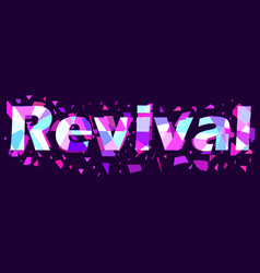 revival text with flying triangles interference vector image vector image