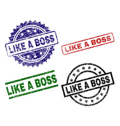 Grunge textured like a boss stamp seals vector