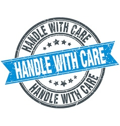 Handle with care blue round grunge vintage ribbon vector