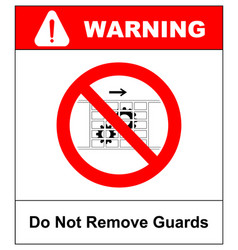 Do not remove guards sign guards must be in place vector