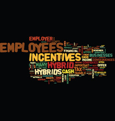 employer cash incentives to employees for hybrids vector image