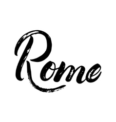 Rome hand written calligraphy lettering for card vector image