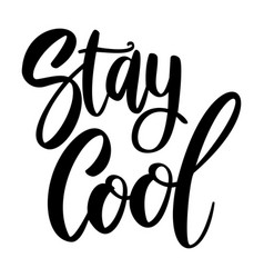 stay cool lettering phrase on white background vector image