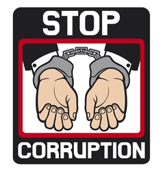 hands in handcuffs - stop corruption sign vector image vector image