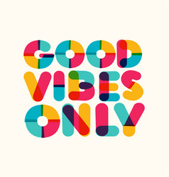 Good vibes only motivational poster color style vector