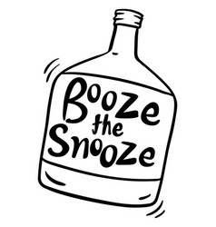 Word expression for booze the snooze in bottle vector
