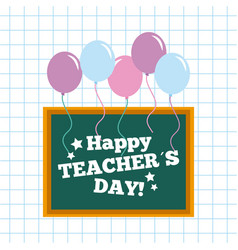 happy teacher day card chalkboard and balloons vector image vector image