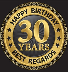 30 years happy birthday best regards gold label vector image