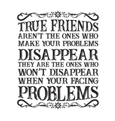 friendship quote true friends are not ones vector image