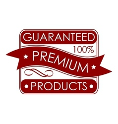 Guaranteed premium products label vector image vector image