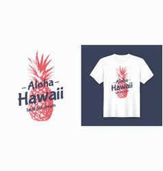 aloha hawaii stylish t-shirt and apparel modern vector image