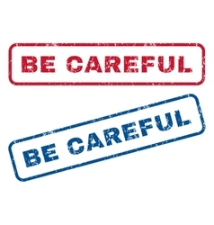 Be Careful Rubber Stamps vector image