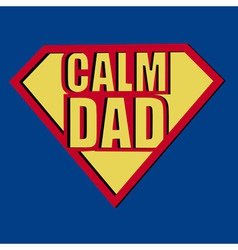 Calm Dad T-shirt Typography vector image vector image