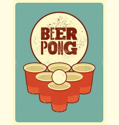 Beer pong typography vintage grunge style poster vector
