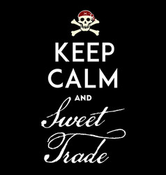 Keep calm with pirate emblem with text skull and vector
