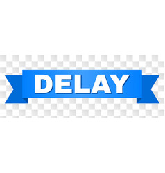 Blue ribbon with delay text vector