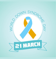 21 march world down syndrome day vector image