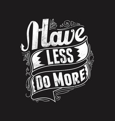Have less do more vector