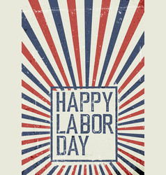 labor day celebration poster grunge united states vector image