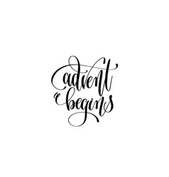 advent begins hand lettering congratulation vector image