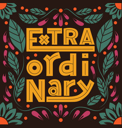 extraordinary word hand lettering typography vector image