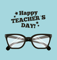 Happy teacher day card with glasses accessory vector