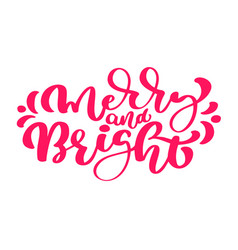 merry and bright hand drawn winter holiday saying vector image