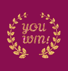 You win glitter lettering with laurel wreath vector